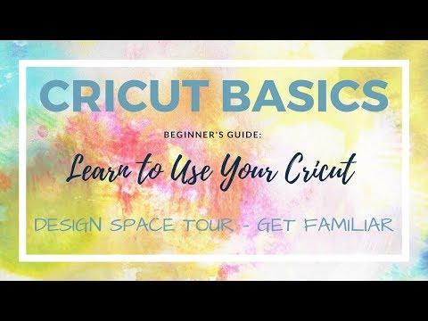 Cricut Basics - Learn to Use Your Cricut - Design Space Tour