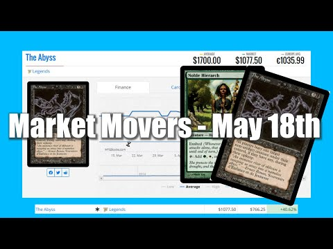 MTG Market Movers - May 18th - Legends Buyouts! Modern Comeback with Noble Hierarch, and The Abyss