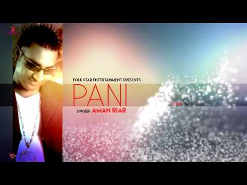 PANI |  AMAN RIAR | KANKAA | LATEST PUNJABI SONG | FOLK STAR