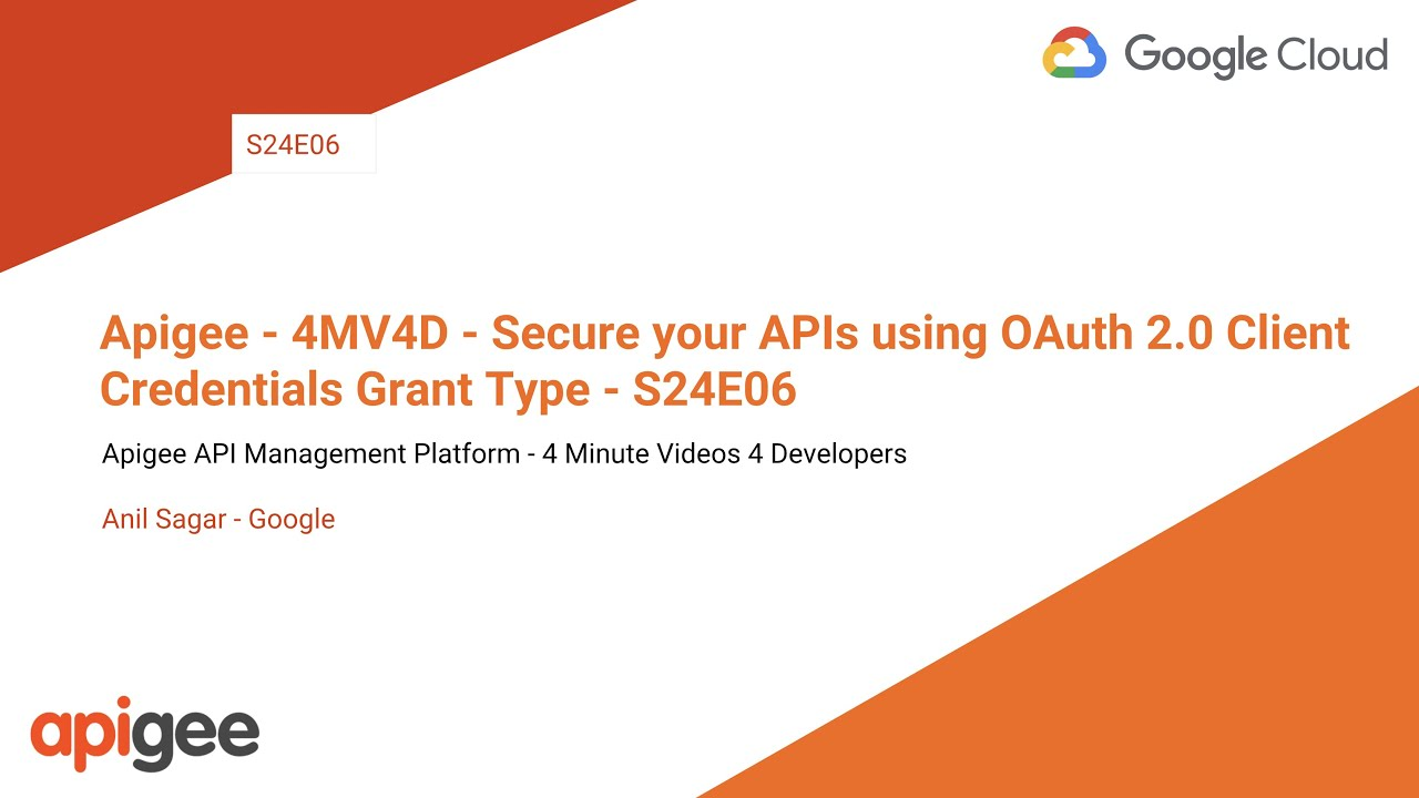 Apigee - 4MV4D - Secure your APIs using OAuth 2 0 Client Credentials Grant  Type - S24E06