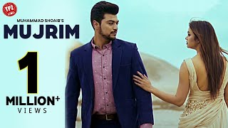 Mujrim (Official Video) Singer Muhammad Shoaib  Best Romantic Sad Song 2019  Bollywood   TPZ Records