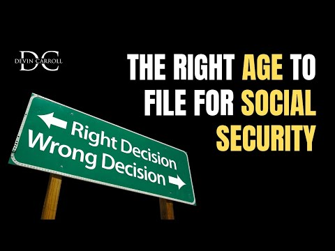 The Right Age to File for Social Security [10 Factors to Consider]