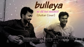 Bulleya - Ae Dil Hai Mushkil | Rock Cover | ft. Sid | Pritam | Amit Mishra | Cover by Sushant Gupta