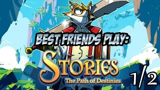 Best Friends Play Stories: The Path of Destinies (Part 1/2)