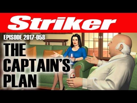 Striker 2017-058 February 27. The Captain's Plan