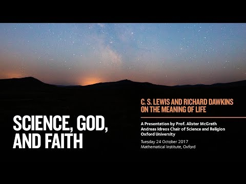 Alister McGrath - Science, God, and Faith: C. S. Lewis and Richard Dawkins on the Meaning of Life