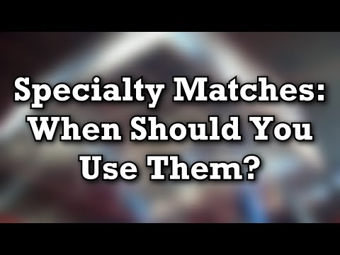 Specialty Matches - When Should You Use Them? (Universe Mode Tips & Tricks)
