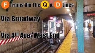 NYCT Subway: (F) Trains Running Over The Broadway (Q) & 4th Ave/West End (D) Lines
