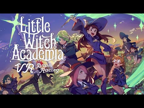 Little Witch Academia : VR Broom Racing - Teaser