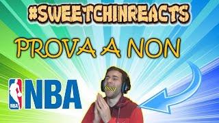 PROVA A NON RIDERE : NBA EDITION! - #SweetChinReacts #9