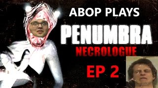 Literally Teabagged by Monsters : ABOP Plays Penumbra Necrologue Ep 2