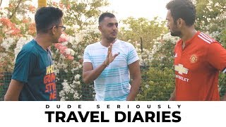 DUDE SERIOUSLY TRAVEL DIARIES | VLOG 5.3