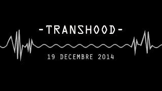 TRANSHOOD // TEASER // 19 DECEMBRE