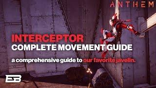 ANTHEM IN-DEPTH INTERCEPTOR MOVEMENT GUIDE! // Anthem Guide (IN PROGRESS)