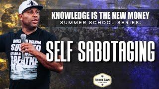 Self Sabotaging: Free Summer School Series