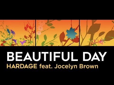 Beautiful Day - Hardage feat. Jocelyn Brown (Official Music Video)