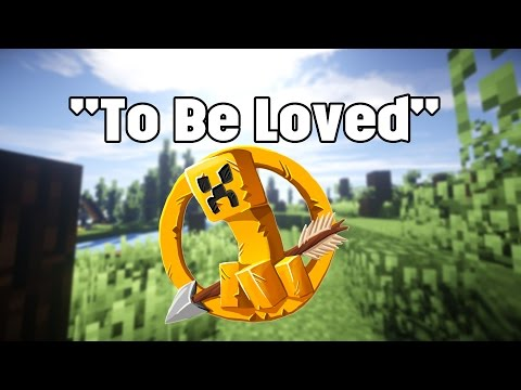 """MCSG PVP Montage: """"To Be Loved"""""""