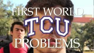 First World TCU Problems