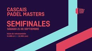 Semifinales - Cascais Padel Master 2019 - World Padel Tour