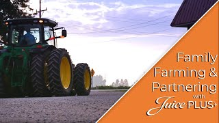 Family Farming & Partnering with Juice Plus