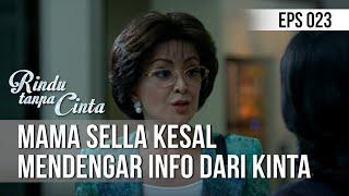RINDU TANPA CINTA - Mama Sella Kesal Mendengar Info Dari Kinta [14 Agustus 2019]