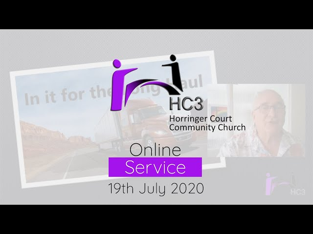 HC3 Online - 19th July 2020 - In It For The Long Haul