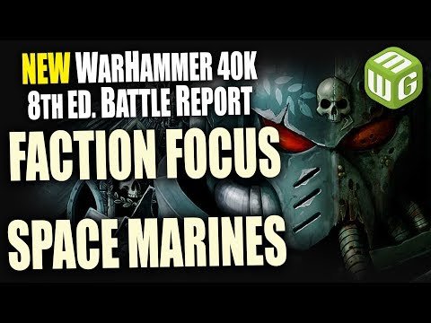 Space Marine Faction Focus Review Part 1 Warhammer 40K 8th Edition