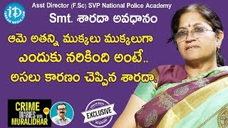 Asst Director(F.Sc) Smt. Sharada Avadhanam Full Interview || Crime Dairies With Muralidhar #99
