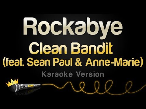 Clean Bandit ft. Sean Paul & Anne-Marie- Rockabye (Karaoke Version)