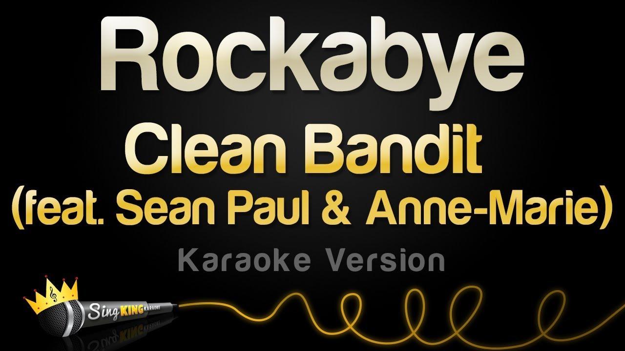 Clean Bandit ft  Sean Paul & Anne-Marie - Rockabye (Karaoke Version)