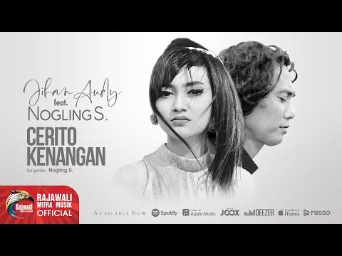 JIHAN AUDY feat NOGLING S. - CERITO KENANGAN - Official Video