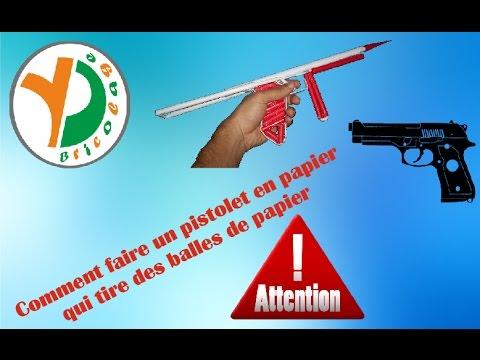 Comment faire un pistolet en papier qui tire des balles de papier 25 youtube - Comment fabriquer un pistolet ...