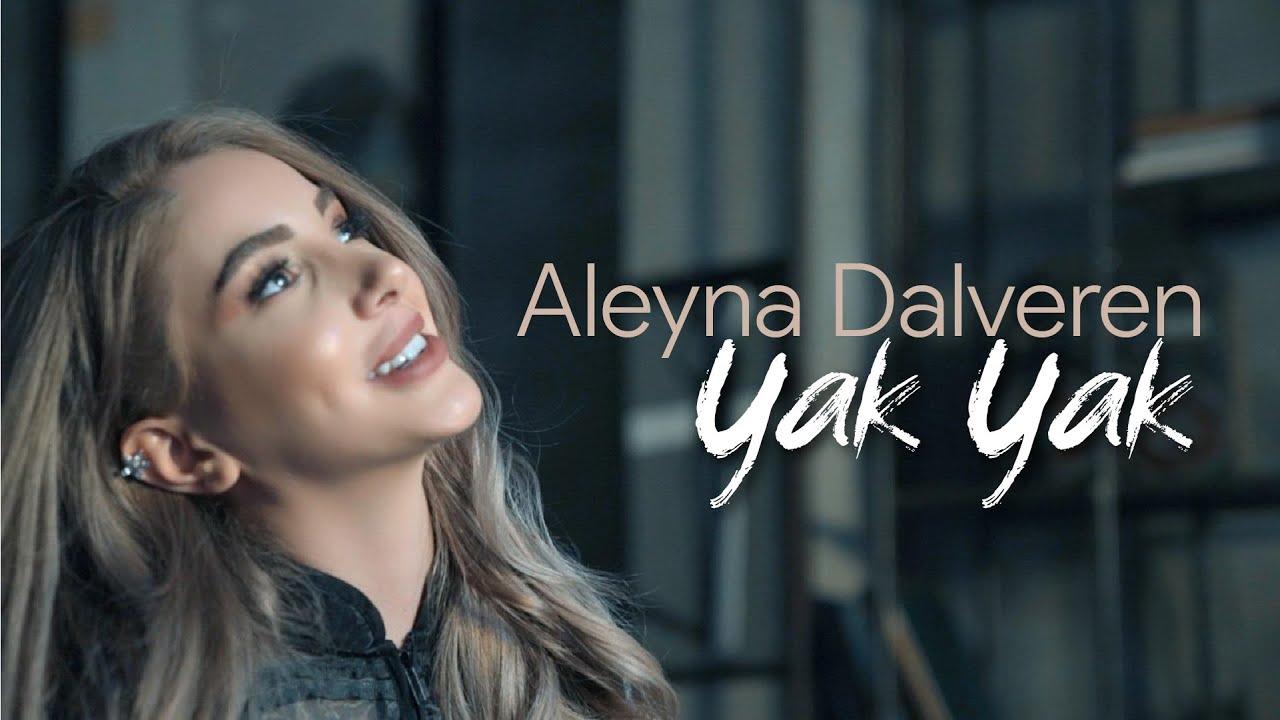 Aleyna Dalveren - Yak Yak