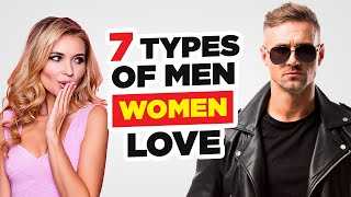 Download lagu 7 Types of Guys Women Find Irresistible