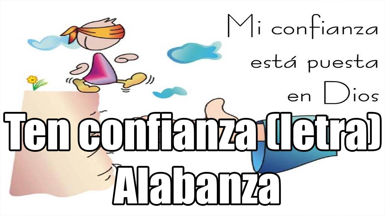 Ten Confianza Alabanza Con Letra Youtube