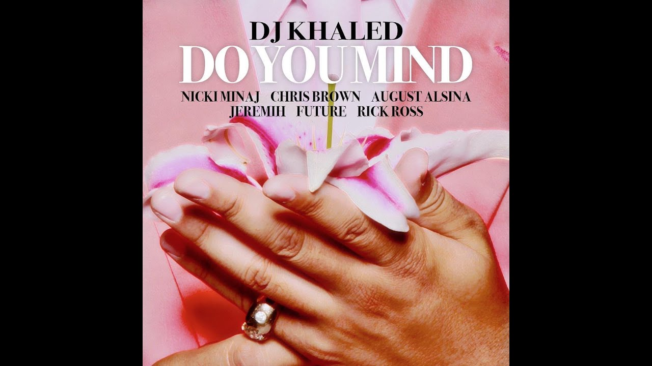 Do You Mind (feat. Nicki Minaj, Chris Brown, August Alsina ...