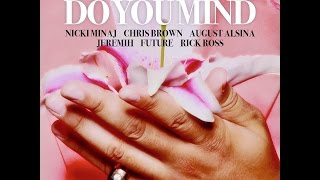 Dj khaled Ft. Nicki Minaj, Chris Brown, August Alsina, Jeremih, Future, Rick Ross _ Do You Mind