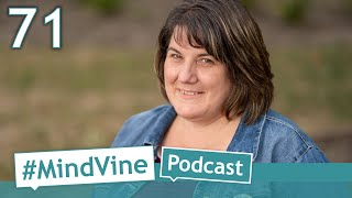 #MindVine Podcast Episode 71 - Louri Snider (Protecting Minds Series)
