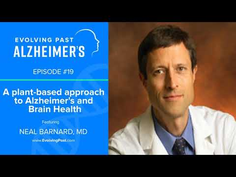 A plant-based approach to Alzheimer's and Brain Health with Neal Barnard, MD