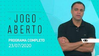 JOGO ABERTO - 23/07/2020 - PROGRAMA COMPLETO