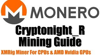 How to Mine Monero (XMR) Updated 2019 Cryptonight_R Algo