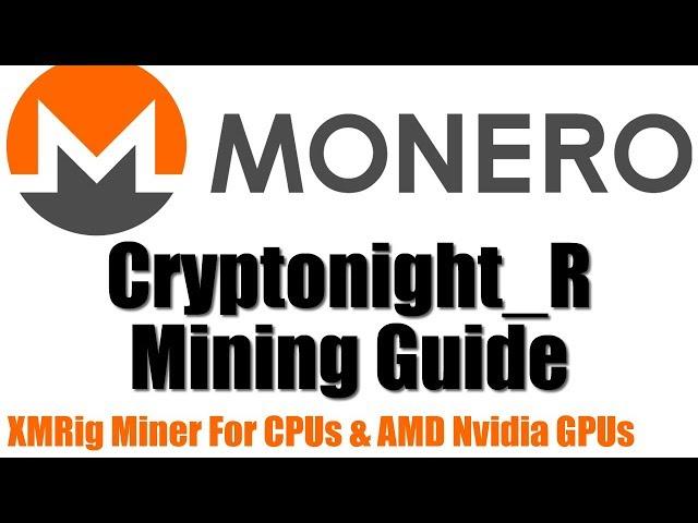 How to Mine Monero (XMR) Updated 2019 Cryptonight_R Algo