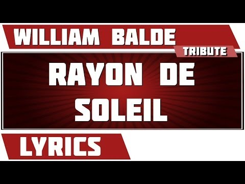 Paroles Rayon De Soleil - William Balde tribute