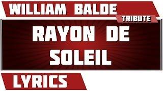 Paroles Rayon De Soleil - William Balde tribute