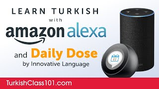 Learn Turkish with Daily Dose and Amazon Alexa