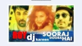 Sooraj Dooba Hai   Roy Remastered   DJ Kareen
