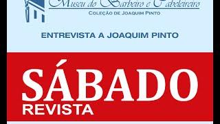 Revista Sábado, Museu do Barbeiro e Cabelereiro, com Joaquim Pinto - Pinto