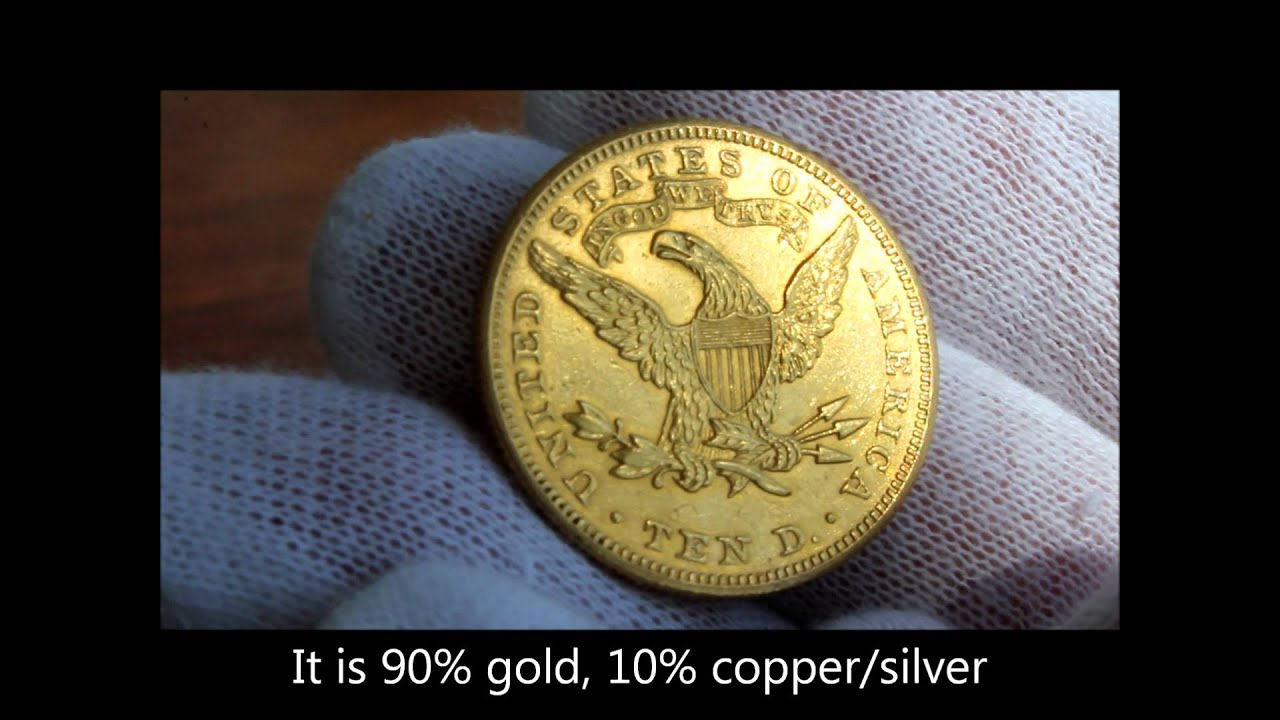 1900 Gold United States Ten Dollar Coin Quot Eagle Quot Youtube
