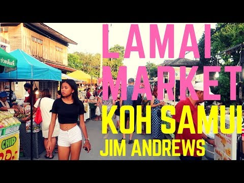 LAMAI NIGHT MARKET KOH SAMUI THAILAND – JIM ANDREWS LIVING IN THAILAND VLOG