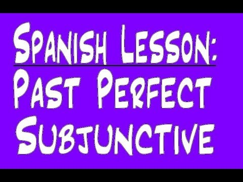 spanish lesson past perfect subjunctive youtube. Black Bedroom Furniture Sets. Home Design Ideas